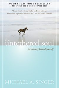 THE UNTETHERED SOUL – The Journey Beyond Yourself