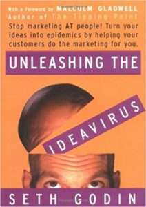 UNLEASHING THE IDEA VIRUS