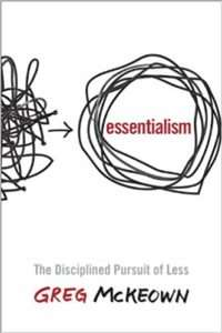 ESSENTIALISM – Greg McKeown