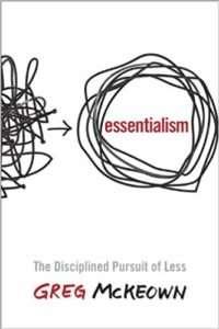 ESSENTIALISM – Greg McKeown