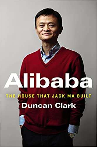 ALIBABA The House that Jack Ma Built