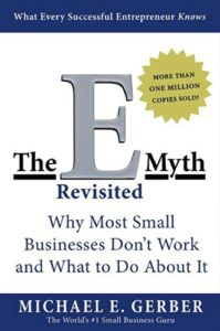 THE E-MYTH REVISITED –  Michael E. Gerber