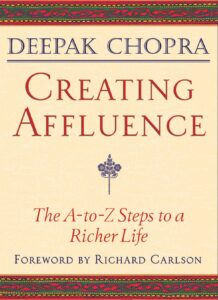 CREATING AFFLUENCE Deepak Chopra