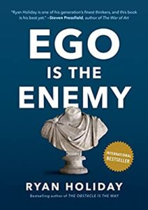 EGO IS THE ENEMY Ryan Holiday