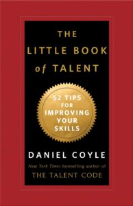 THE LITTLE BOOK OF TALENT – Daniel Coyle