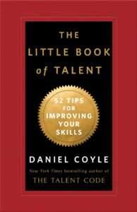 THE LITTLE BOOK OF TALENT Daniel Coyle