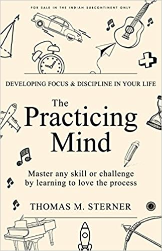 THE PRACTICING MIND Thomas Sterner