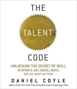 THE TALENT CODE – Daniel Coyle