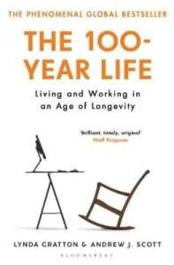 The 100-Year Life – Lynda Gratton & Andrew J. Scott