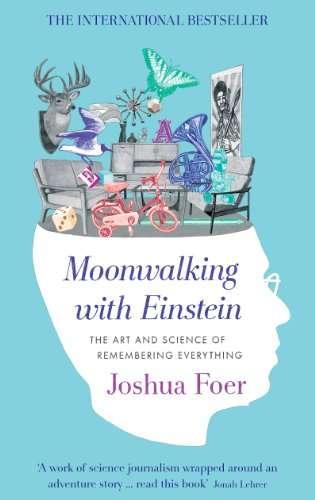 MOONWALKING WITH EINSTEIN – Joshua Foer