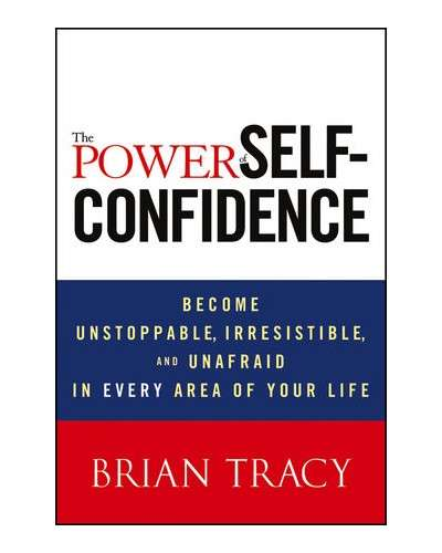 THE POWER OF SELF CONFIDENCE – Brian Tracy