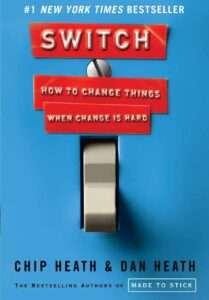 SWITCH – How to Change Things When Change is Hard – Cheap & Dan Heath