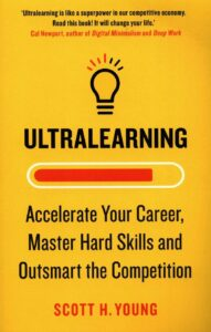 ULTRALEARNING- Scott H. Young