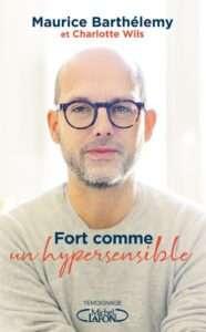FORT COMME UN HYPER SENSIBLE – Maurice Barhélemy